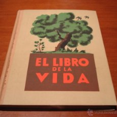 Libros antiguos: INTERESANTE LIBRO 1933 EL LIBRO DE LA VIDA , COMO NUEVO. Lote 39667974