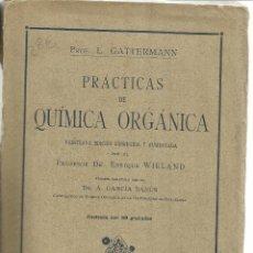 Libros antiguos: PRÁCTICAS DE QUÍMICA ORGÁNICA. L. GATTERMANN. 20ª EDICIÓN. MANUEL MARÍN. BARCELONA. 1927. Lote 39703049