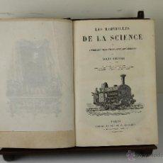 Libros antiguos: 3967- LES MERVEILLES DE LA SCIENCE. LOUIS FIGUER. S/F. EDIT. FURNE JOUVET ET CIE. 4 TOMOS. . Lote 39717667