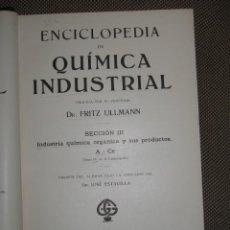 Libros antiguos: QUIMICA INDUSTRIAL POR FRITZ ULLMANN. SECCION III. BARCELONA. 1931. LEER. Lote 39746978