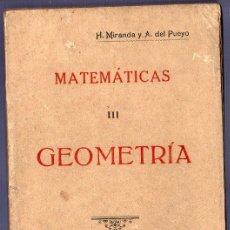Libros antiguos: MATEMÁTICAS III. GEOMETRÍA. HUGO MIRANDA Y TUYA Y AGUSTIN P. DEL PUEYO Y GARCIA. 2ª ED. AVILA. 1925. Lote 39799750