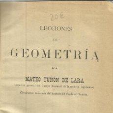 Libros antiguos: LECCIONES DE GEOMETRÍA. MATEO TUÑÓN DE LARA. F. SERRANO EDITOR. 1ª ED. 1906. Lote 39854076