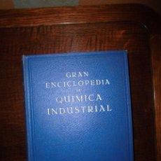 Libros antiguos: GRAN ENCICLOPEDIA DE QUIMICA INDUSTRIAL TOMO V QUIMICA DE MUSPRATT.SEIX EDITOR 1930. Lote 39882568