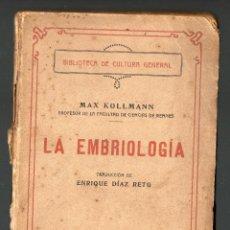 Libros antiguos: LA EMBRIOLOGÍA. MAX KOLLMANN. AÑO 1927.. Lote 39922398