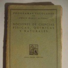 Libros antiguos: F. MARTÍ ALPERA - NOCIONES DE CIENCIAS FÍSICAS, QUÍMICAS Y NATURALES (PUBL. REVISTA PEDAGOGÍA, 1933). Lote 39925153
