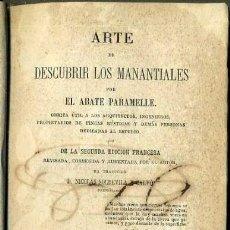 Libros antiguos: ABATE PARAMELLE : ARTE DE DESCUBRIR LOS MANANTIALES - RADIESTESIA (FORTANET, 1863). Lote 39986520