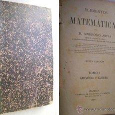 Libros antiguos: ELEMENTOS DE MATEMÁTICAS. MOYA, AMBROSIO. 1897. Lote 40045840