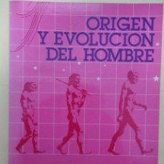 Libros antiguos: ORIGEN Y EVOLUCION DEL HOMBRE. Lote 40052098