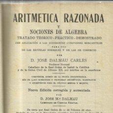 Libros antiguos: ARITMÉTICA RAZONADA. JOSÉ DALMAU CARLES. GERONA. MUY ANTIGUO. Lote 40201546