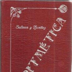 Libros antiguos: ARITMÉTICA. IGNACIO SALINAS. MANUEL BENÍTEZ. IMPR. EDUARDO ARIAS. MADRID. 1912. Lote 40201577