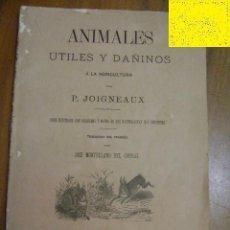 Libros antiguos: P. JOIGNEAUX, ANIMALES ÚTILES Y DAÑINOS A LA AGRICULTURA. 1882, 115P. MANUEL SAURÍ, EDITOR.. Lote 40210158