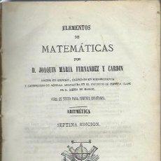 Libros antiguos: ELEMENTOS DE MATEMÁTICAS, JOAQUÍN MARÍA FERNÁNDEZ Y CARDIN, MADRID 1871, FUENTENEBRO. Lote 40313120
