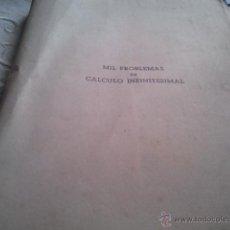 Libros antiguos: MIL PROBLEMAS DE CALCULO INFINITESIMAL SEGUNDA PARTE,MATAIX,DOSSAT ED, REF TECNICOS BS2 . Lote 40313645