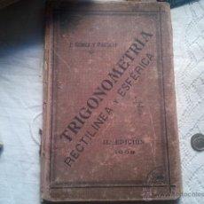 Libros antiguos: TRIGONOMETRÍA RECTILÍNEA Y ESFÉRICA. GÓMEZ Y PALLETE, JOSÉ. 1908. Lote 40314274