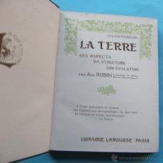 Libros antiguos: HISTOIRE NATURELLE ILLUSTRÉE. LA TERRE. PER AUGUSTE ROBIN. PARIS, LIBRAIRIE LAROUSSE, S/F, 1922 ?. Lote 40478018
