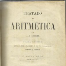 Libros antiguos: TRATADO DE ARITMÉTICA. J.A. SERRET. 6ª EDI. IMPRENTA LA GUIRNALDA. MADRID. 1883. Lote 40558267