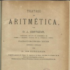 Libros antiguos: TRATADO DE ARITMÉTICA. D.J. CORTAZAR. SUCESORES DE HERNANDO. 43 ª EDI. MADRID.1907. Lote 40558418