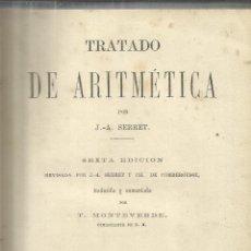Libros antiguos: TRATADO DE ARITMÉTICA. J.A. SERRET. 6ª ED. IMP. LA GUIRNALDA. MADRID. 1876. Lote 40589613