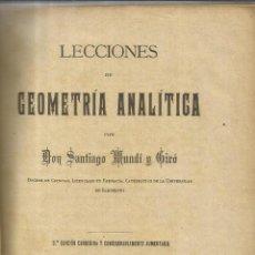 Libros antiguos: LECCIONES DE GEOMETRÍA ANALÍTICA. SANTIANGO MUNDI Y GIRO. 3ª EDICIÓN. BARCELONA. 1904. Lote 40590688