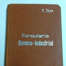 Libros antiguos: FORMULARIO QUIMICO INDUSTRIAL - PORFIRIO TRIAS Y PLANES - MANUALES SOLER Nº 37 - AÑO 1910 APROX.. Lote 40835033