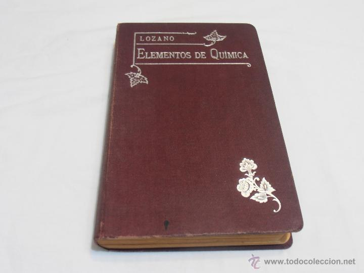 ELEMENTOS DE QUIMICA, POR D. EDUARDO LOZANO Y PONCE DE LEON (Libros Antiguos, Raros y Curiosos - Ciencias, Manuales y Oficios - Física, Química y Matemáticas)