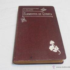 Libros antiguos: ELEMENTOS DE QUIMICA, POR D. EDUARDO LOZANO Y PONCE DE LEON. Lote 40840339