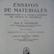 Libros antiguos: ENSAYOS DE MATERIALES - K. MEMMLER - MENDIZABAL BRUNET - 1928. Lote 40847198