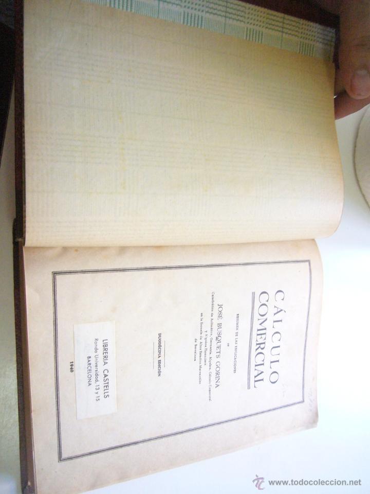 Libros antiguos: CÁLCULO COMERCIAL RESUMEN DE LAS EXPLICACIONES DE D. JOSÉ BUSQUETS GORINA, 1924 ed.1940 c49 - Foto 2 - 40897871