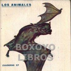Libros antiguos: EL MURCIELAGO. SU NATURALEZA, COSTUMBRES Y MODO DE CAZARLO. COL. LOS ANIMALES 27. PRENSA POPULAR. Lote 41011406