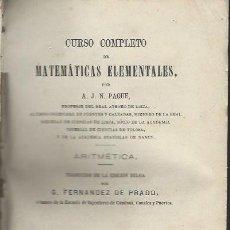 Libros antiguos: CURSO COMPLETO DE MATEMÁTICAS ELEMENTALES, PAQUE, ARITMÉTICA, MADRID 1880, LIB. FRANCISCO IRAVEDRA. Lote 41037408
