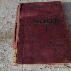 Libros antiguos: LIBRO ELEMENTOS DE ALGEBRA ANTONIO ROMERO 1921 IMPRENTA DE J. ROVIRA LOPEZ L-5799. Lote 41038296