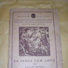 Libros antiguos: LA SANSA COM ADOB PER AGUSTI MATONS 1923 MANCOMUNITAT DE CATALUNYA ,PUBLICACIONS DIVULGADORES DELS . Lote 41140300