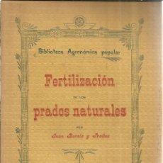 Libros antiguos: FERTILIZACIÓN DE LOS PRADOS NATURALES. JUAN BARCIA Y TRELLES. IMP. DE J SATRE. MADRID. 1904. Lote 41162677