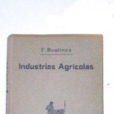 Libros antiguos: INDUSTRIAS AGRICOLAS, FLORENCIO BUSTINZA LACHIONDO, 1933. Lote 41275762