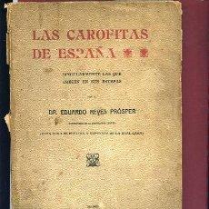 Libros antiguos: REYES PROSPER ,LAS CAROFITAS EN ESPAÑA, SINGULARMENTE LAS QUE CRECEN EN SUS ESTEPAS ...XX. Lote 23844151