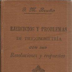 Libros antiguos: EJERCICIOS Y PROBLEMAS DE TRIGONOMETRÍA. G.M. BRUÑO. ADMINISTRACIÓN DE G.M.BRUÑO.MADRID.1916. Lote 41397487
