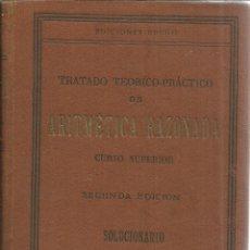 Libros antiguos: ARITMÉTICA RAZONADA. 2ª EDI. SOLUCIONARIO.ADMINISTRACIÓN DE G.M.BRUÑO.MADRID. Lote 41397531