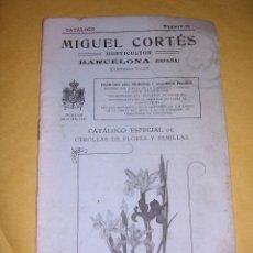 Libros antiguos: CATALOGO N. 24 MIGUEL CORTES HORTICULTOR BARCELONA CATALOGO ESPECIAL DE CEBOLLAS DE FLOR Y SEMILLAS . Lote 41403762
