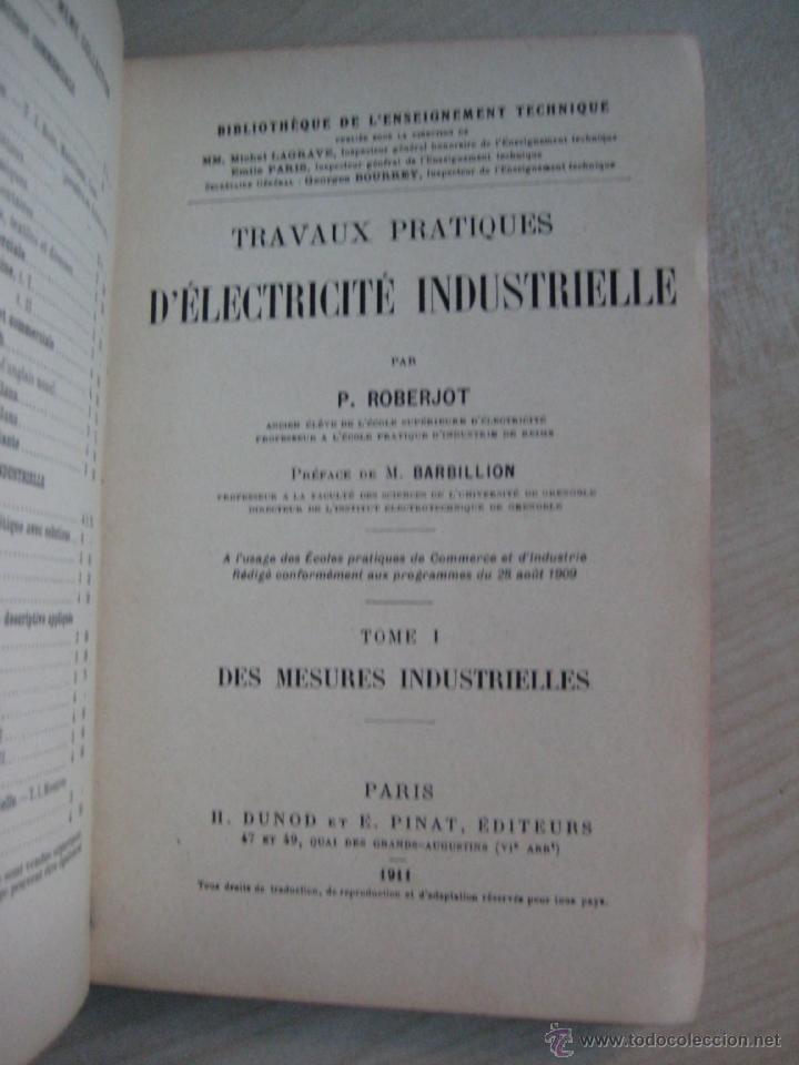 Libros antiguos: TRAVAUX PRACTIQUES D´ELECTRICITÉ INDUSTRIELLE 1911 CON GRABADOS - Foto 3 - 41608159