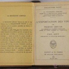 Libros antiguos: D-020. L'EXPORTATION DES VINS. PROSPER GERVAIS. EDIT. PAYOT & CIE. 1922.. Lote 41690045
