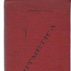 Libros antiguos: ARITMÉTICA, FRANCISCO JIMENEZ SOTO, MURCIA, IMP.ARENAS 1931, DEDICATORIA Y FIRMA AUTOR. Lote 41727261