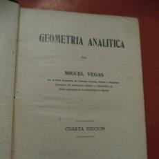 Libros antiguos: GEOMETRÍA ANALÍTICA. MIGUEL VEGAS. 4ª EDICIÓN. MADRID. 1929.. Lote 41879867