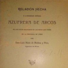 Libros antiguos: RELACION HECHA A LA SOCIEDAD ANONIMA AZUFRERA DE ARCOS CADIZ MURCIA 1906. Lote 42034783
