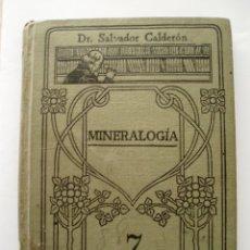 Libros antiguos: MINERALOGIA DE SALVADOR CALDERON - MANUALES GALLACH Nº 7 - AÑOS 20. Lote 42250458