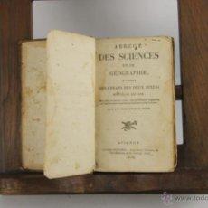 Libros antiguos: D-275. ABREGE DES SCIENCES ET DE GEOGRAPHIE. VV.AA. IMP. AUBANEL 1826. . Lote 42277986