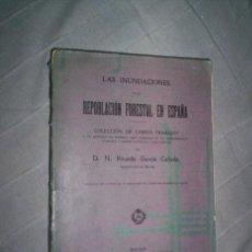 Libros antiguos: LAS INUNDACIONES Y LA REPOBLACION FORESTAL EN ESPAÑA, ILUSTRADO 1920, RICARDO GARCIA CAÑADA I. Lote 42302239