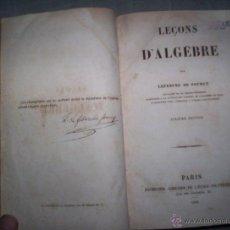Libros antiguos: ALGEBRE EN FRANCES, LECCIONES DE ALGEBRA, LEFEBURE DE FOURCY, PARIS 1850, MATEMATICAS I. Lote 42302503