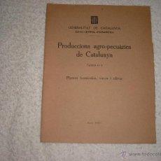 Libros antiguos: PRODUCCIONS AGROPECUARIES DE CATALUNYA 1937 FASCICLE 3 GENERALITAT. Lote 42342086