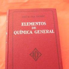 Libros antiguos: -ELEMENTOS DE QUÍMICA GENERAL- PLA Y DALMAU . AÑO 1935 (LP00031). Lote 42453329