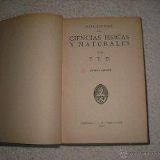 Libros antiguos: NOCIONES DE CIENCIAS FISICAS Y NATURALES 1932. Lote 42461939